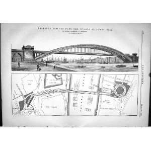 1878 ENGINEERING BRIDGES THAMES TOWER HILL PROPOSED MAP