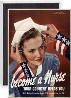 Become a Nurse Country Needs You – WWII War Propaganda Poster Fridge