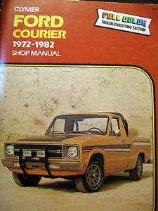 Ford Courier, 1972 1982 Shop Manual  Clymer 9780892871988