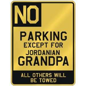 NO  PARKING EXCEPT FOR JORDANIAN GRANDPA  PARKING SIGN