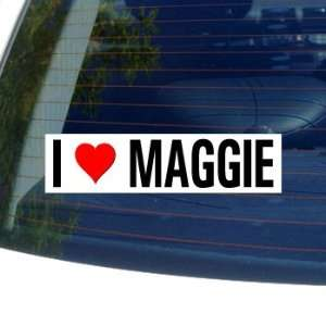 I Love Heart MAGGIE   Window Bumper Sticker Automotive